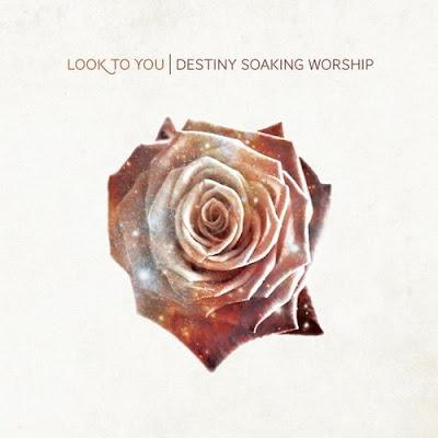 Destiny Soaking Worship - Look To You