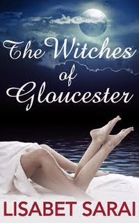 The Witches of Gloucester<br> Lisabet Sarai