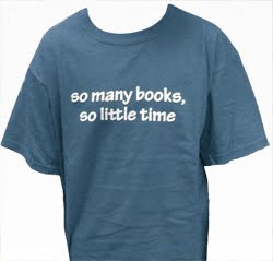 t-shirt that says - So many books, so little time