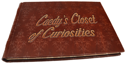 Caedy's Closet of Curiosities