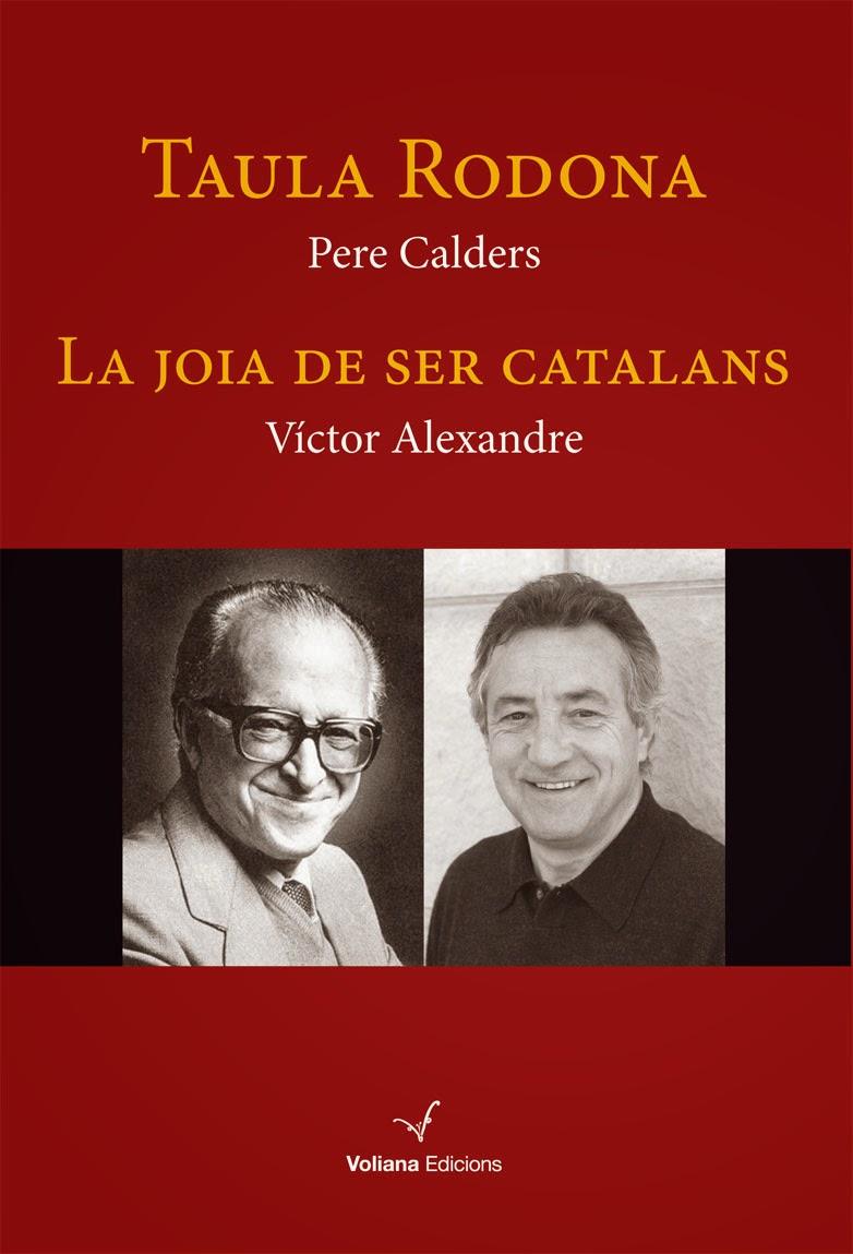 Taula rodona. La joia de ser catalans