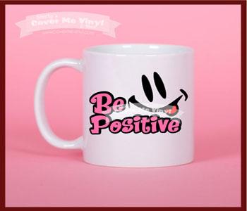 Be Positive Mug