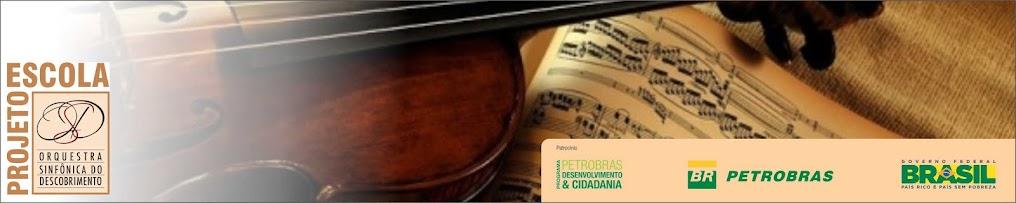 Projeto Escola Orquestra Sinfônica do Descobrimento