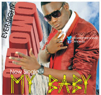 NEW VIDEO: EVER-RIGHT aka OMO EDO - MY BABY