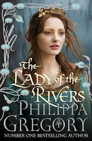 The Lady of the Rivers, Phillipa Gregory, Hardback