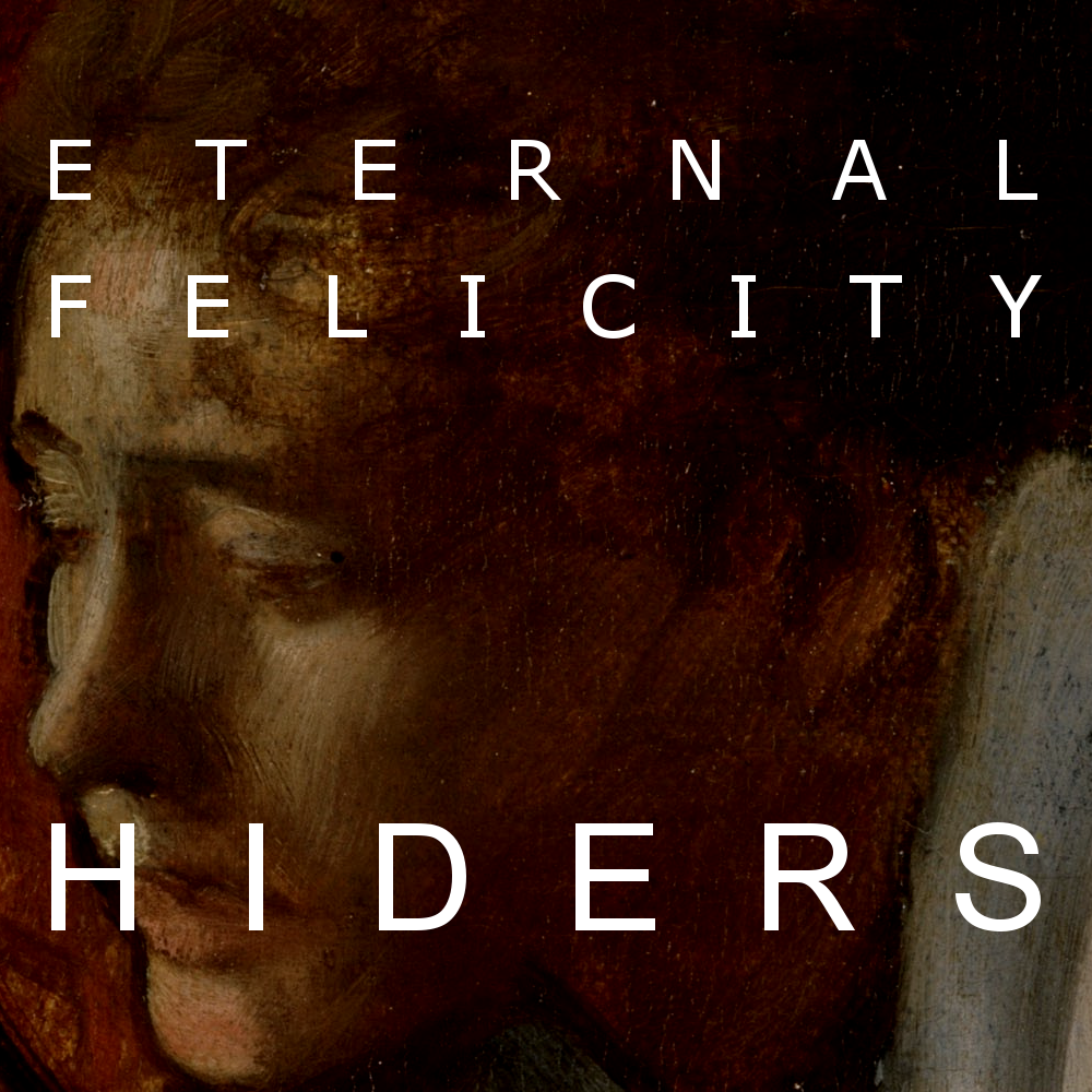 Eternal Felicity - Hiders