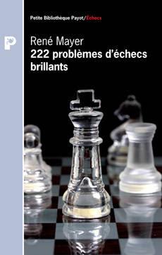 Echecs & Livre : 222 problèmes d'échecs brillants