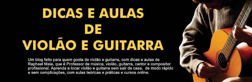 DICAS E AULAS DE VIOLÃO E GUITARRA