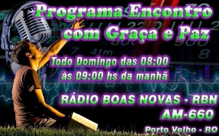 PROGRAMA DE RÁDIO: nas manhãs de domingo, 9-10 h (horário de Brasília)