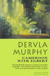 Dervla Murphy, Cameroon With Egbert