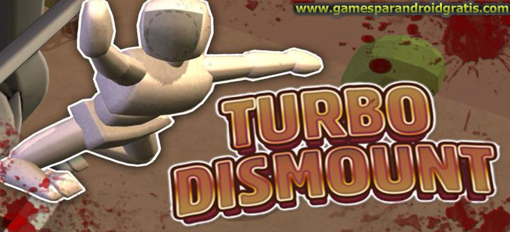 Download Turbo Dismount Apk + Data