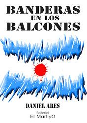 """""""Banderas en los balcones"""", la novela de Malvinas"""