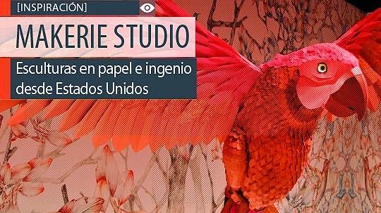 Esculturas en papel e ingenio de MAKERIE STUDIO