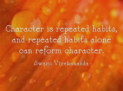 Character is repeated habits, and repeated habits alone can reform character.
