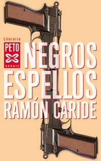 Negros Espellos - Ramón Caride Ogando