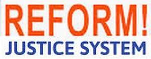 REFORM JUSTICE SYSTEM