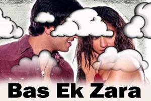 Bas Ek Zara