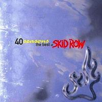 [1998] - 40 Seasons The Best Of Skid Row