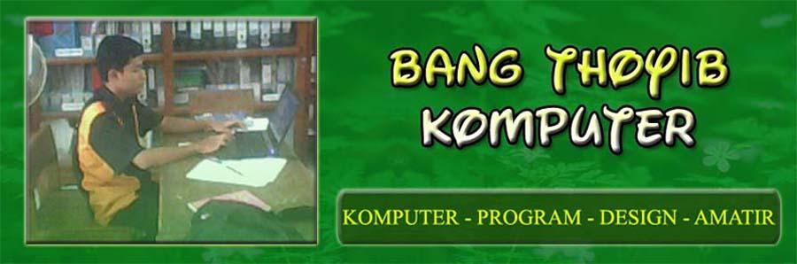 Bang Thoyib - Komputer