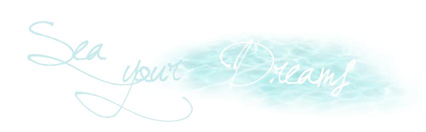 Sea Your Dreams