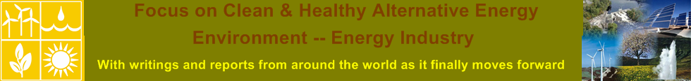 Focus on Clean & Healthy Alternative Energy