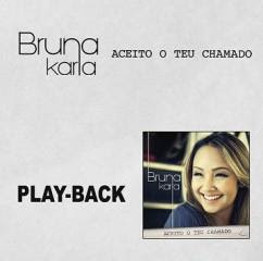Capa do CD Bruna Karla   Aceito Teu Chamado, Playback