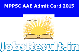MPPSC AAE Admit Card 2015