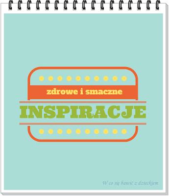 zdrowe i smaczne inspiracje