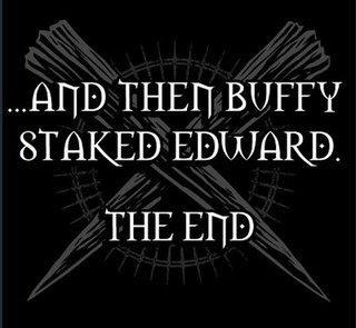 ...e então Buffy empalou Edward. Fim.