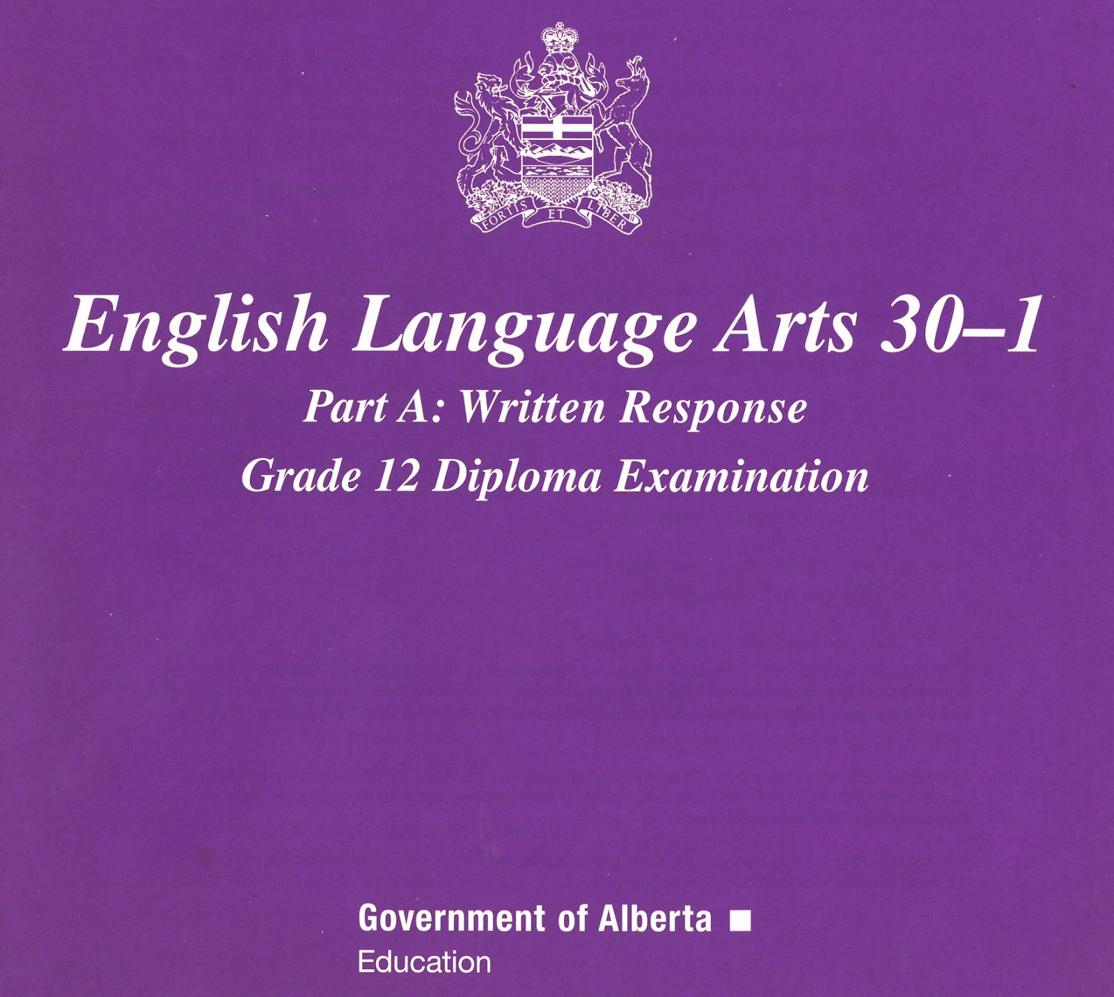 alberta english 30-1 diploma essays An outline of the contents of the english 30-1 portfolio  alberta education- diploma exam informaton a link which contains valuable information regarding diploma exams, including key dates, forms, student exemplars, etc  english 30-1 course outline english department assignment and assessment policy.