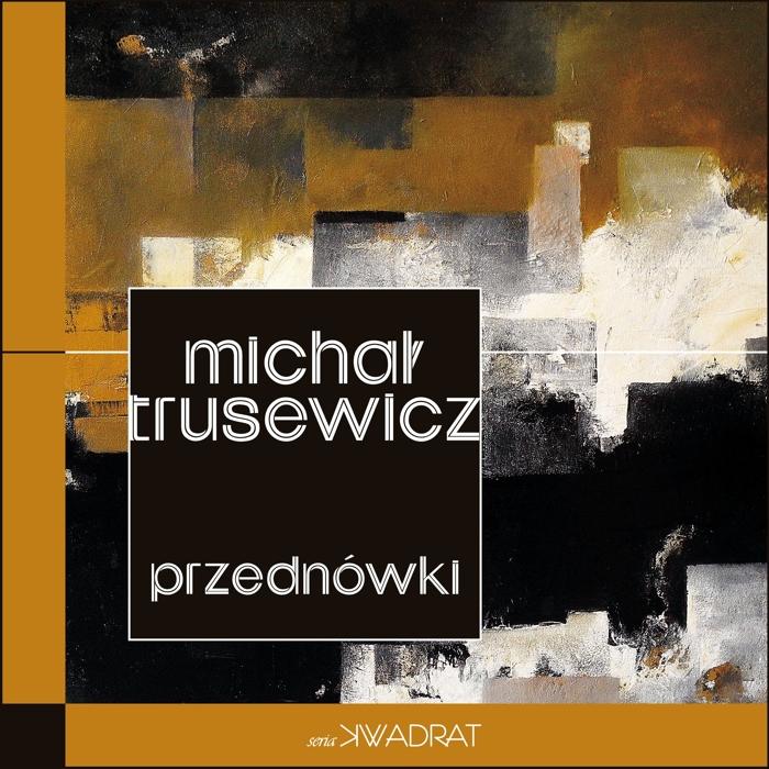 """Michał Trusewicz """"Przednówki"""""""