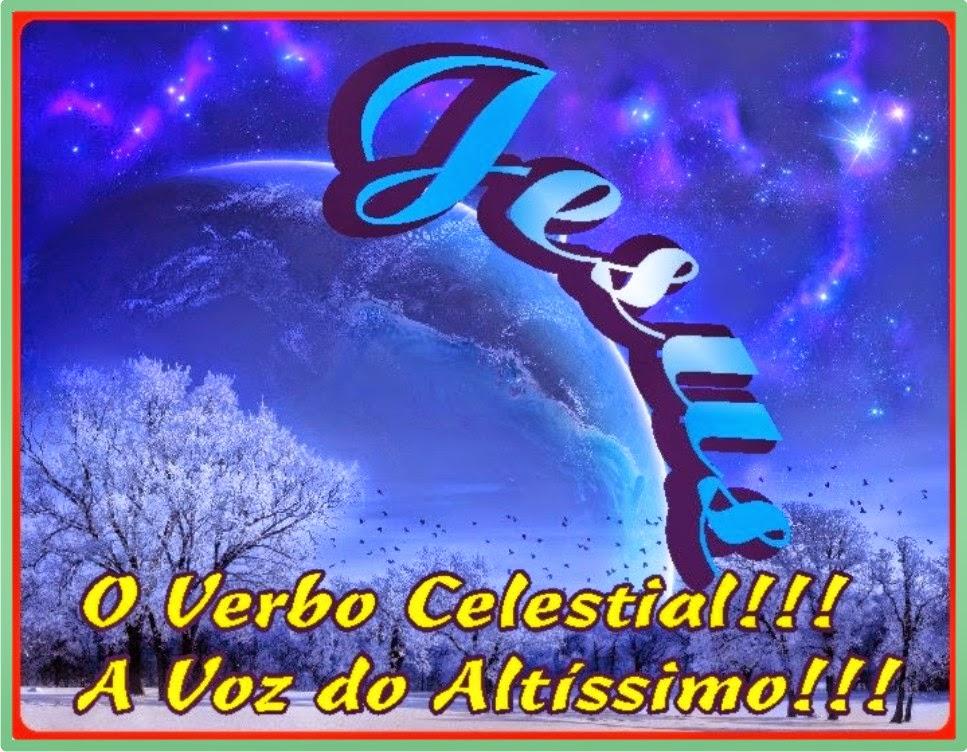 Jesus Verbo Celestial A Voz do Altíssimo