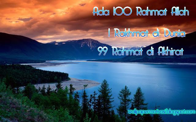 Kata kata indah dan kata mutiara :Ada 100 Rahmat Allah, 1 Rahmat di Dunia dan 99 Rahmat di Akhirat