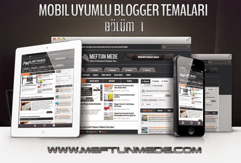 Mobil uyumlu blogger temalari