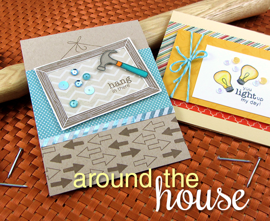 Around the House Cards |  Nailed It | Light up my Day | Newton's Nook Designs