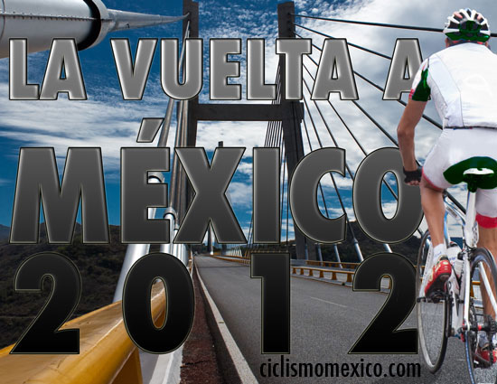 [Immagine: Vuelta+mexico+2012.jpg]