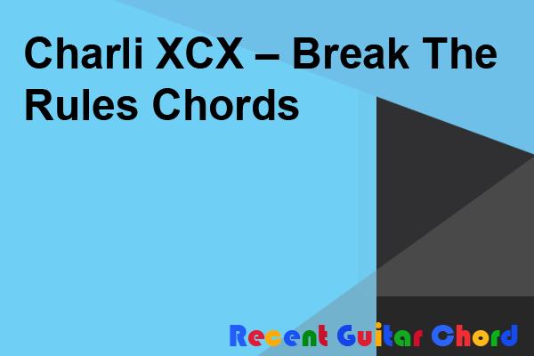 guitar-chord-charli-xcx-break-rules.