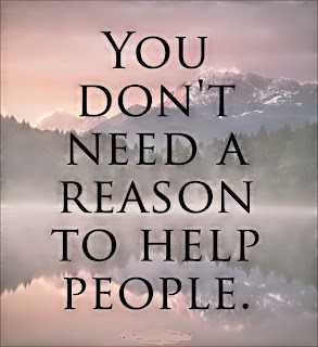 QUOTES BOUQUET: You don't need a reason to help people.