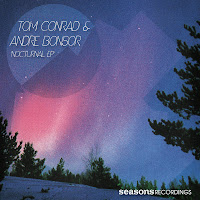 Tom Conrad & Andre Bonsor Nocturnal EP Seasons Recordings