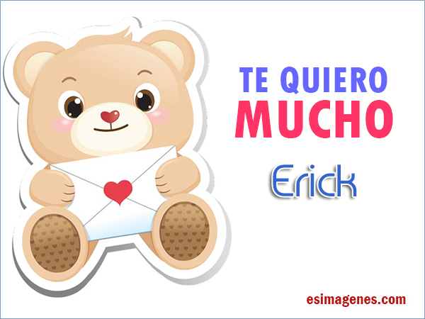 Te Quiero Erick - Imágenes Tarjetas Postales con Nombres