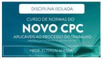 CURSO DE NORMAS DO NOVO CPC APLICÁVEIS AO PROCESSO DO TRABALHO (INSTRUÇÃO NORMATIVA 39/2016 DO TST)