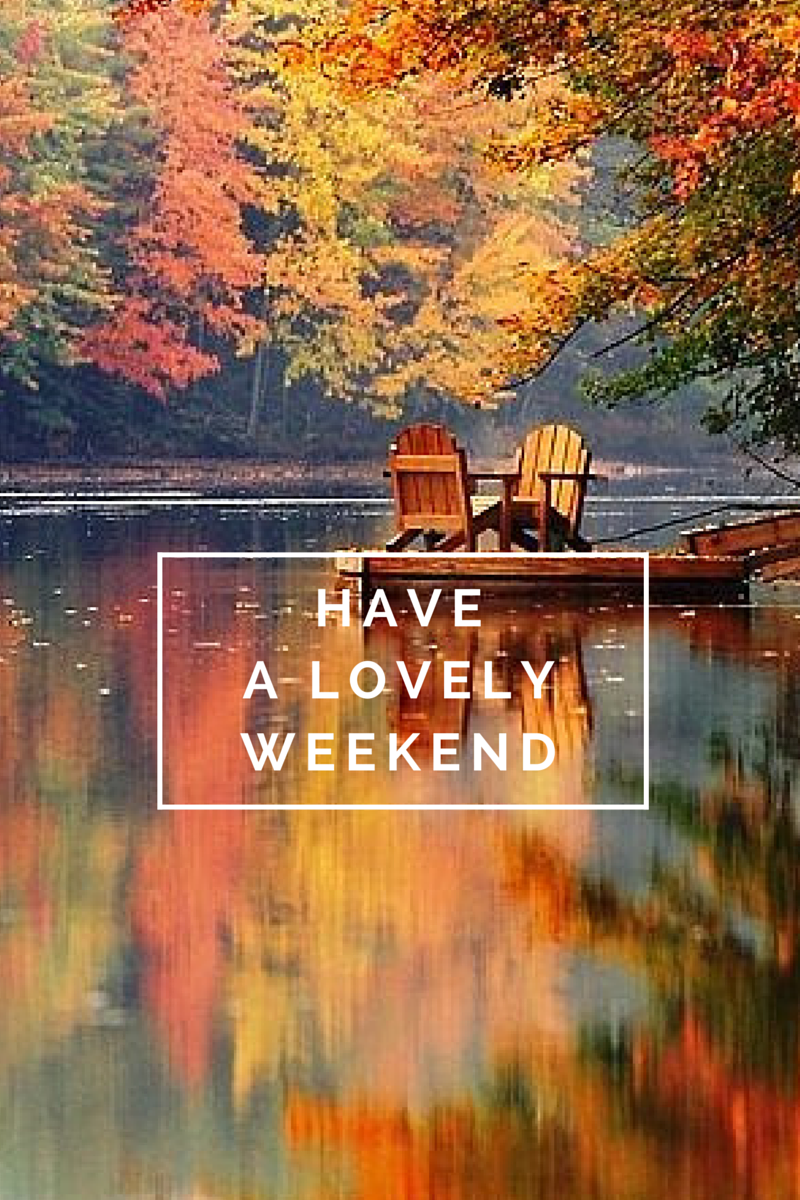have a lovely weekend vol38