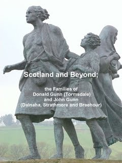 Scotland and Beyond; the Families of Donald Gunn (Tormsdale) and John Gunn (Braehour)