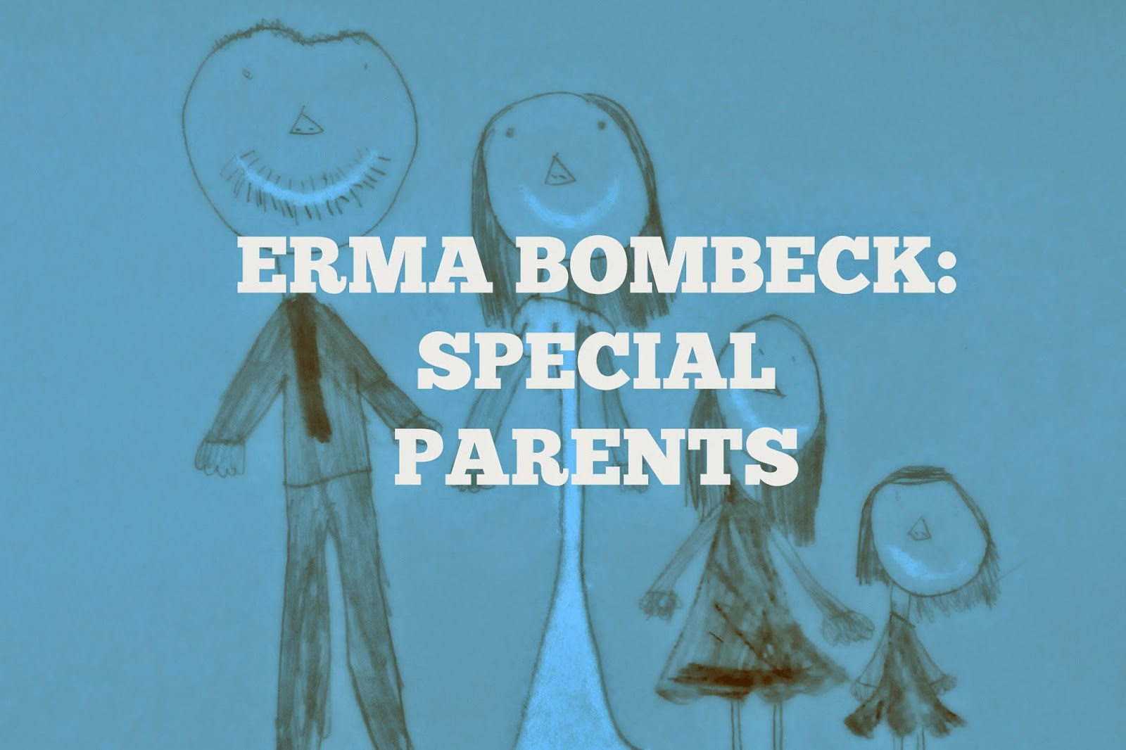 downs side up erma bombeck the special mother erma bombeck the special mother