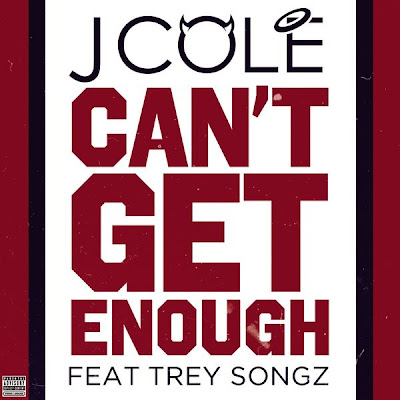J. Cole - Can't Get Enough (feat. Trey Songz) Lyrics