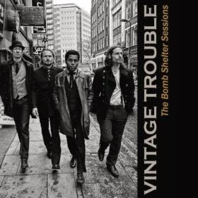 REQUEST : The Bomb Shelter Sessions- Vintage Trouble