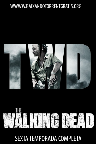 The Walking Dead 6ª Temporada Torrent – WEB-DL 720p Dual Áudio (2016)