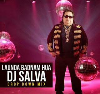 LAUNDA BADNAM HUA - (BAPPI LAHARI ) DROP DOWN MIX - DJ SALVA