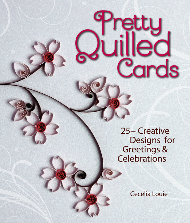 Review- Pretty Quilled Cards by Cecelia Louie