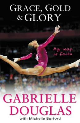 Grace, Gold &amp; Glory By Gabby Douglas